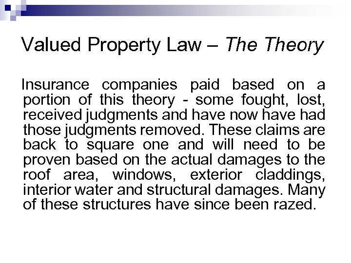Valued Property Law – Theory Insurance companies paid based on a portion of this