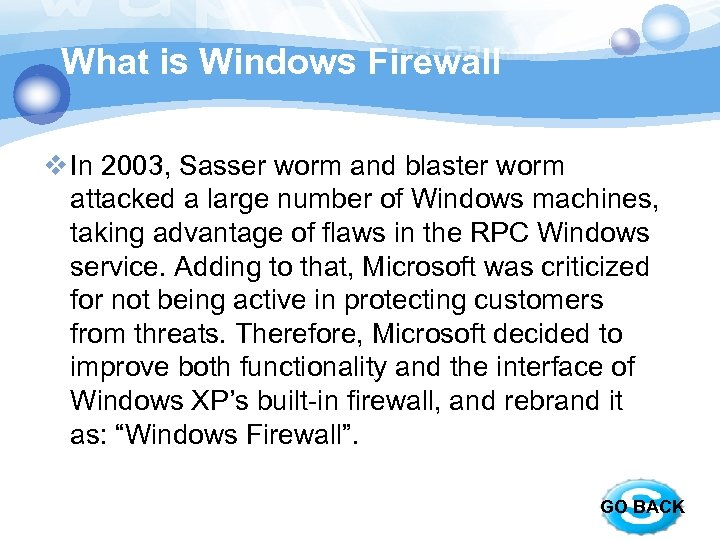 What is Windows Firewall v In 2003, Sasser worm and blaster worm attacked a