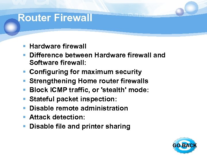 Router Firewall § Hardware firewall § Difference between Hardware firewall and Software firewall: §