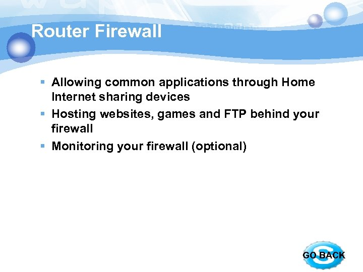 Router Firewall § Allowing common applications through Home Internet sharing devices § Hosting websites,