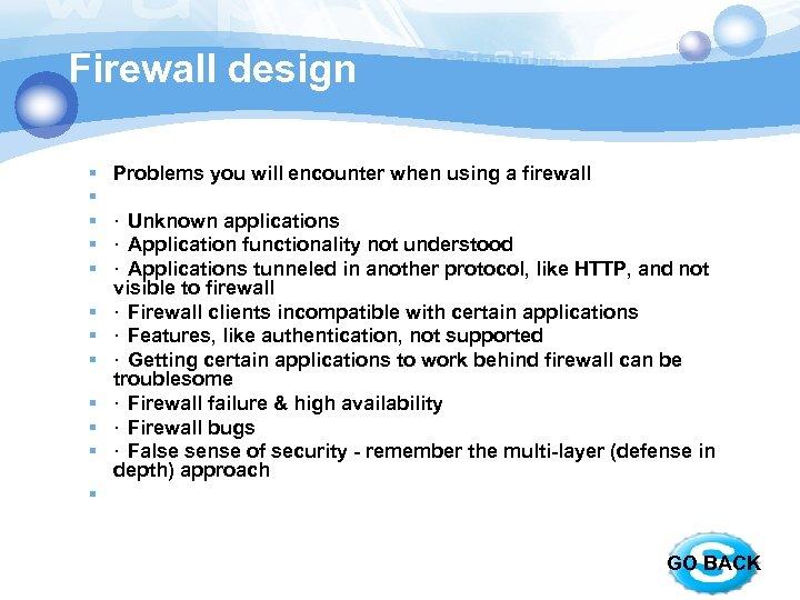 Firewall design § § § Problems you will encounter when using a firewall ·
