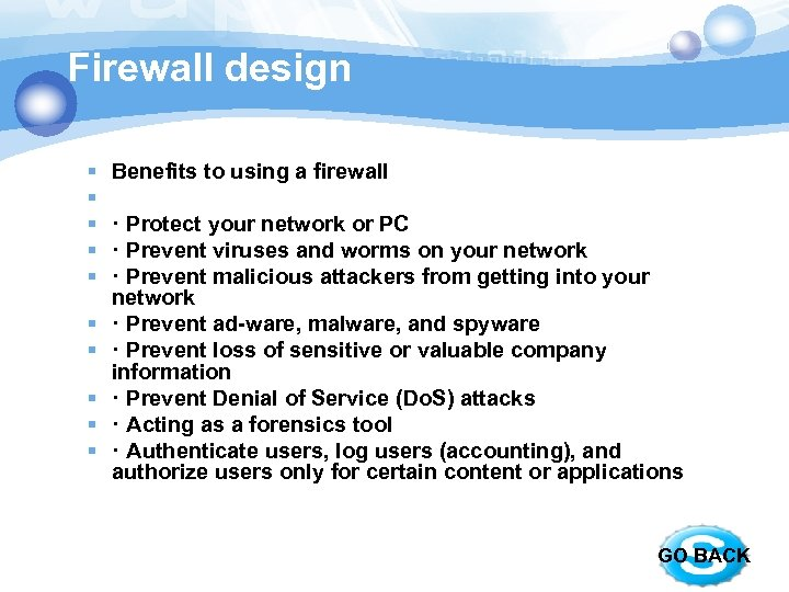 Firewall design § § § § § Benefits to using a firewall · Protect