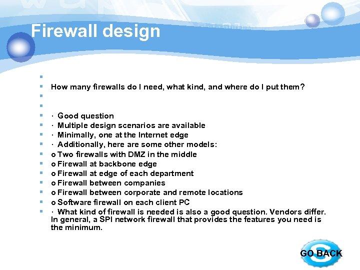 Firewall design § § § § How many firewalls do I need, what kind,