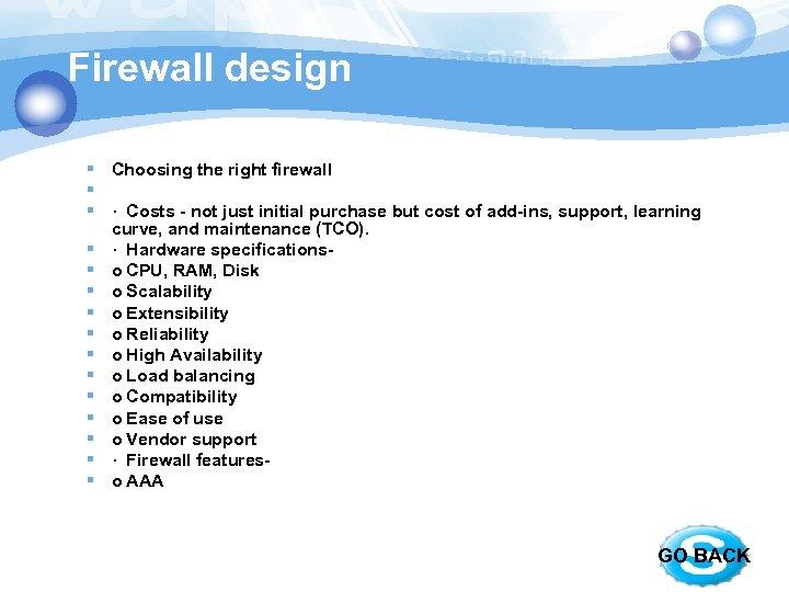 Firewall design § Choosing the right firewall § § · Costs - not just
