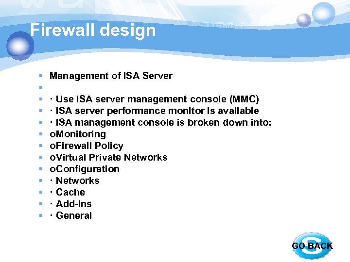 Firewall design § § § § Management of ISA Server · Use ISA server