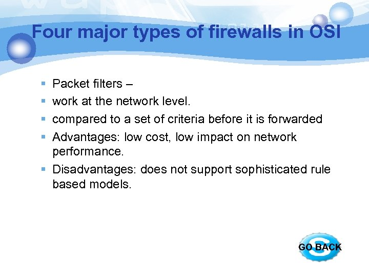 Four major types of firewalls in OSI § § Packet filters – work at