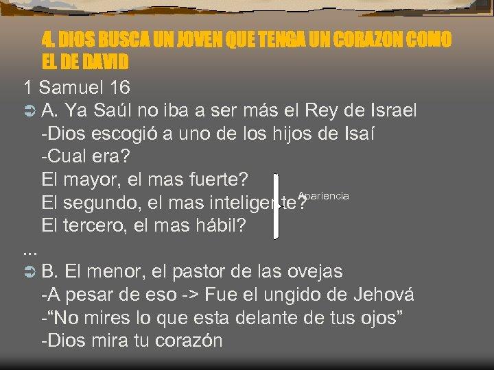 4. DIOS BUSCA UN JOVEN QUE TENGA UN CORAZON COMO EL DE DAVID 1