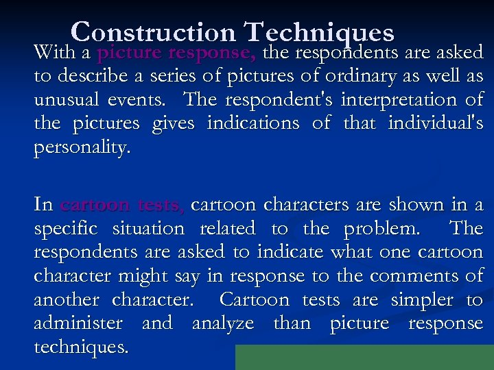 Construction Techniques With a picture response, the respondents are asked to describe a series