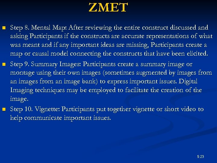 ZMET n n n Step 8. Mental Map: After reviewing the entire construct discussed
