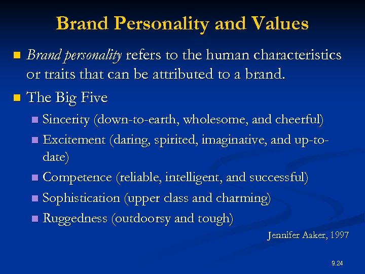 Brand Personality and Values Brand personality refers to the human characteristics or traits that