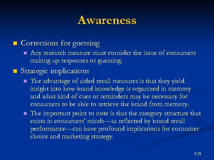 Awareness n Corrections for guessing n n Any research measure must consider the issue