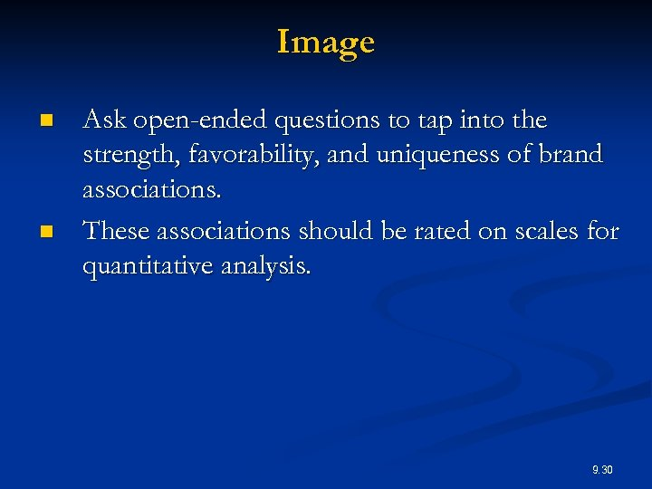 Image n n Ask open-ended questions to tap into the strength, favorability, and uniqueness