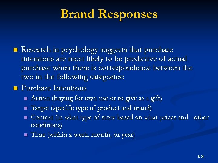 Brand Responses n n Research in psychology suggests that purchase intentions are most likely