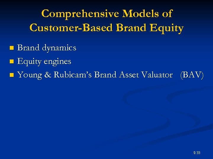 Comprehensive Models of Customer-Based Brand Equity Brand dynamics n Equity engines n Young &