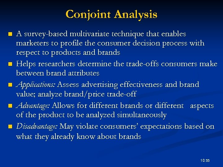 Conjoint Analysis n n n A survey-based multivariate technique that enables marketers to profile