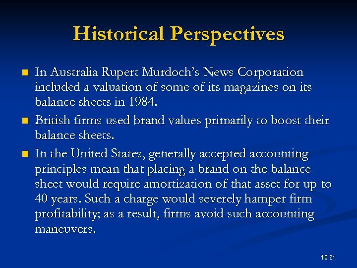 Historical Perspectives n n n In Australia Rupert Murdoch's News Corporation included a valuation