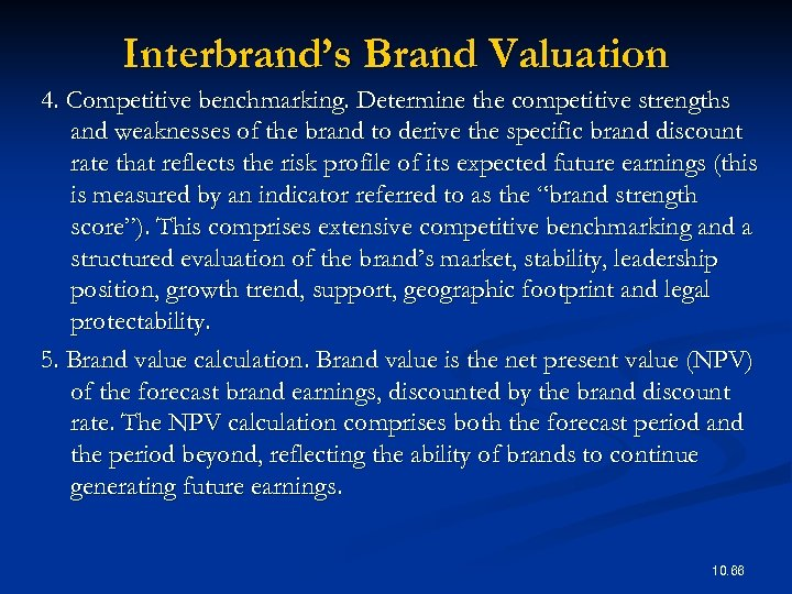 Interbrand's Brand Valuation 4. Competitive benchmarking. Determine the competitive strengths and weaknesses of the