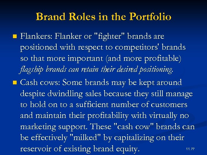 Brand Roles in the Portfolio Flankers: Flanker or