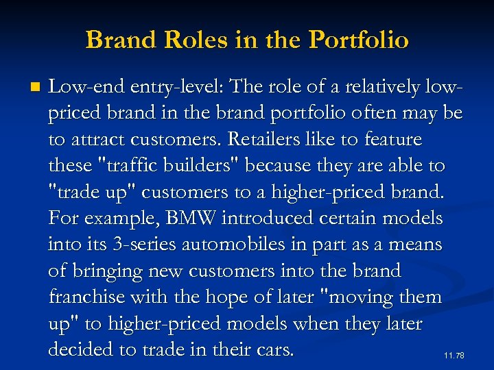 Brand Roles in the Portfolio n Low-end entry-level: The role of a relatively lowpriced