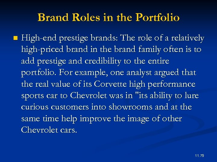 Brand Roles in the Portfolio n High-end prestige brands: The role of a relatively