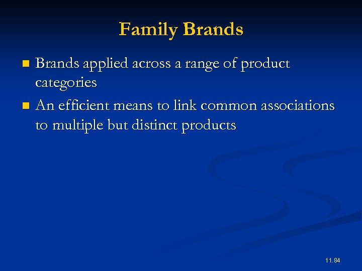 Family Brands applied across a range of product categories n An efficient means to