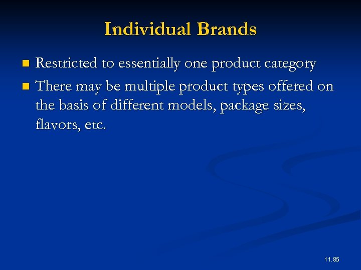 Individual Brands Restricted to essentially one product category n There may be multiple product