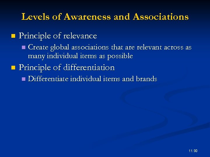 Levels of Awareness and Associations n Principle of relevance n n Create global associations