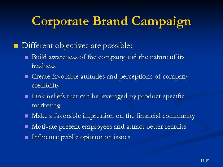 Corporate Brand Campaign n Different objectives are possible: n n n Build awareness of