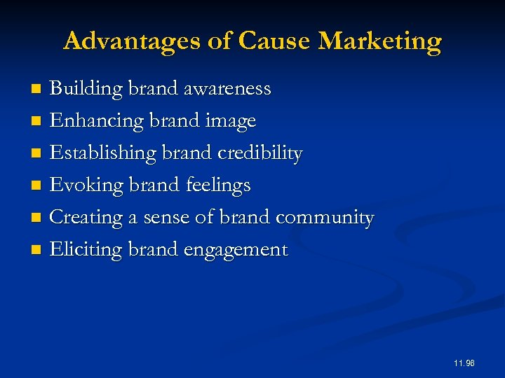Advantages of Cause Marketing Building brand awareness n Enhancing brand image n Establishing brand