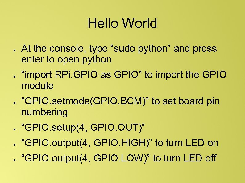 "Hello World ● ● ● At the console, type ""sudo python"" and press enter"