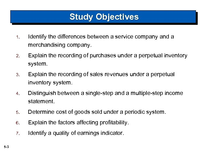 Study Objectives 1. 2. Explain the recording of purchases under a perpetual inventory system.