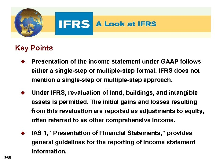Key Points u Presentation of the income statement under GAAP follows either a single-step