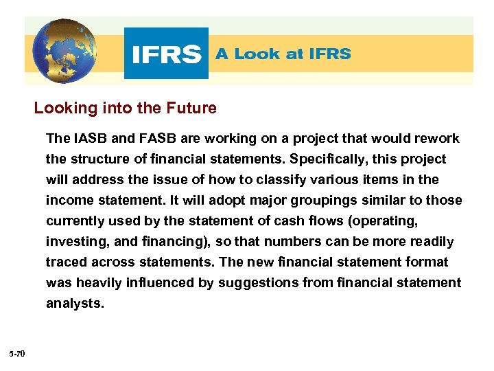 Looking into the Future The IASB and FASB are working on a project that