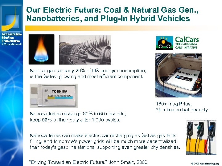 Our Electric Future: Coal & Natural Gas Gen. , Nanobatteries, and Plug-In Hybrid Vehicles
