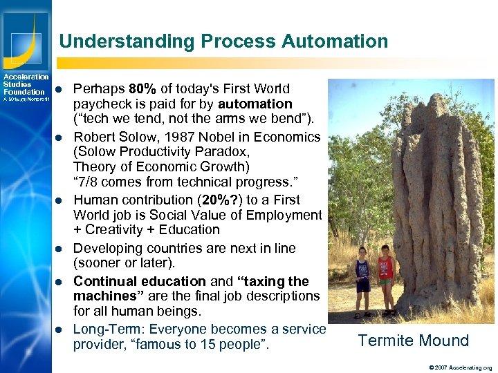 Understanding Process Automation Acceleration Studies Foundation l A 501(c)(3) Nonprofit l l l Los
