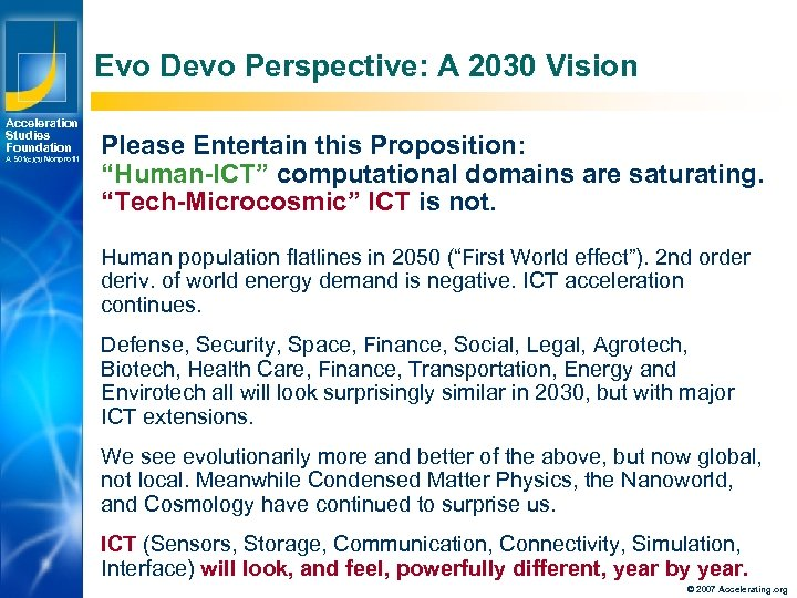 Evo Devo Perspective: A 2030 Vision Acceleration Studies Foundation A 501(c)(3) Nonprofit Please Entertain
