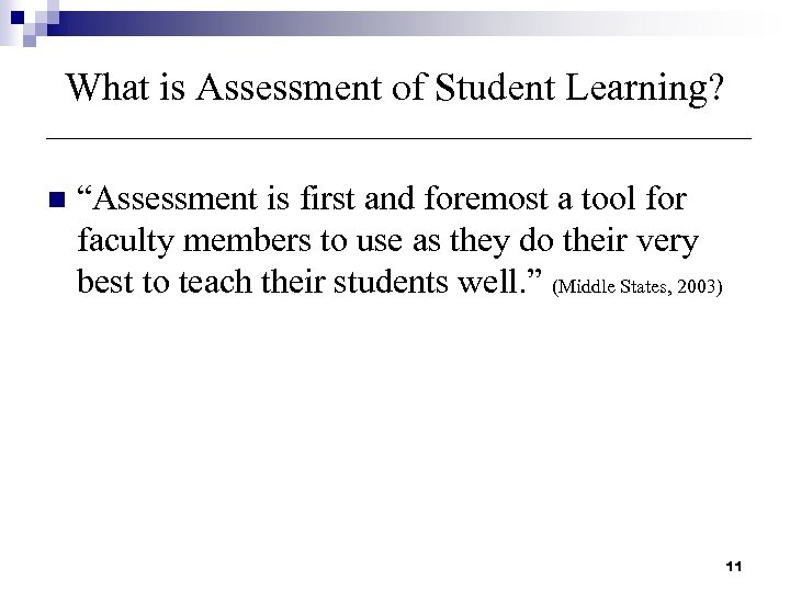"What is Assessment of Student Learning? n ""Assessment is first and foremost a tool"