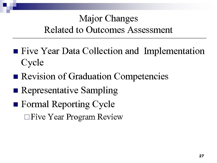 Major Changes Related to Outcomes Assessment Five Year Data Collection and Implementation Cycle n