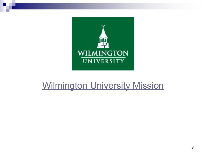 Wilmington University Mission 8