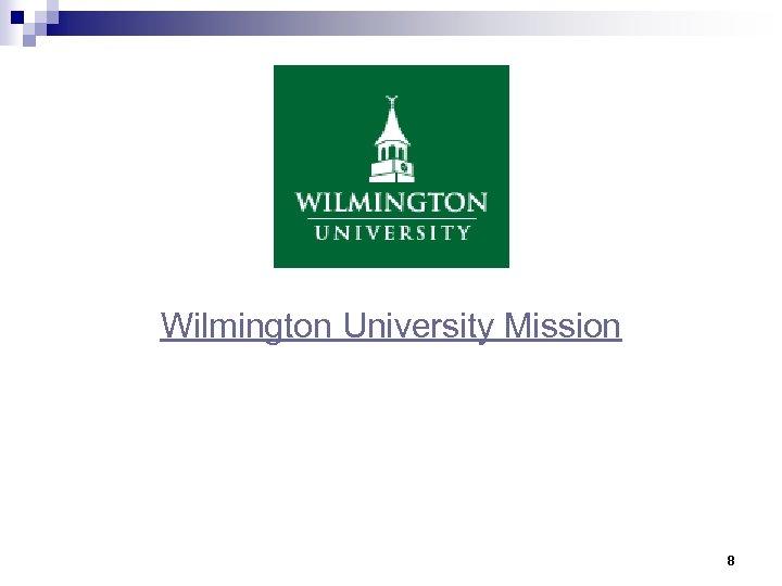 Wilmington University Mission 8