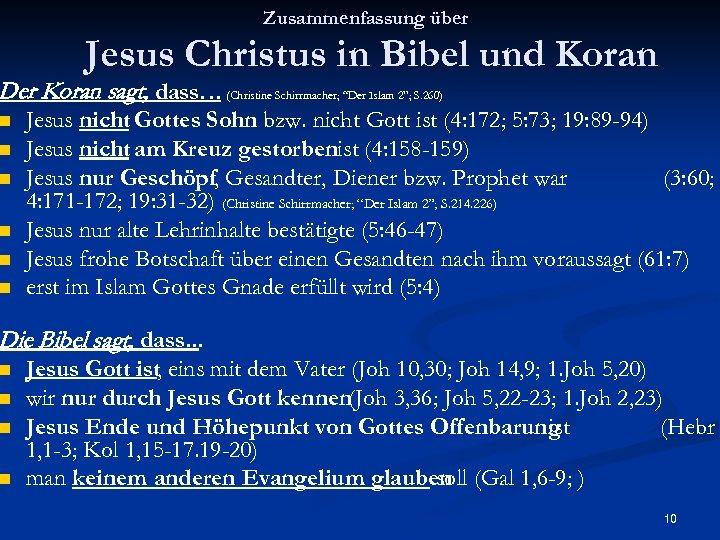 Zusammenfassung über Jesus Christus in Bibel und Koran Der Koran sagt, dass… (Christine Schirrmacher;