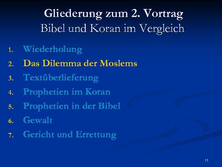 Gliederung zum 2. Vortrag Bibel und Koran im Vergleich 1. 2. 3. 4. 5.