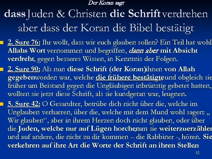 n n n Der Koran sagt dass Juden & Christen die Schrift verdrehen aber