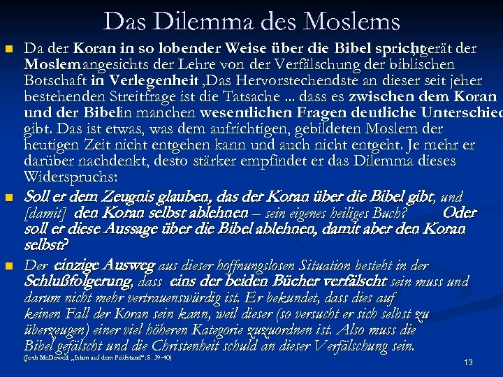 Das Dilemma des Moslems n n n Da der Koran in so lobender Weise