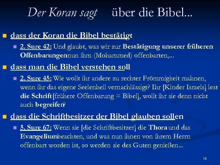 Der Koran sagt n dass der Koran die Bibel bestätigt n n 2. Sure