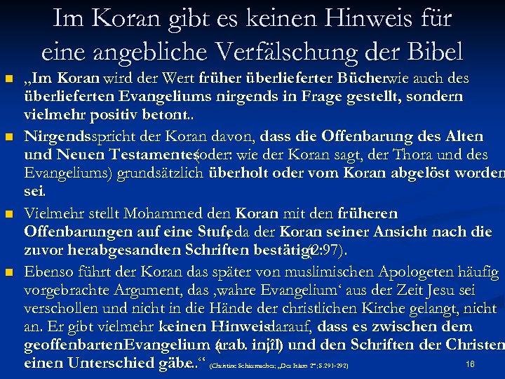 Im Koran gibt es keinen Hinweis für eine angebliche Verfälschung der Bibel n n