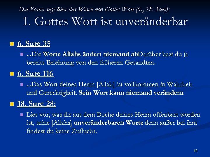 Der Koran sagt über das Wesen von Gottes Wort (6. , 18. Sure): 1.