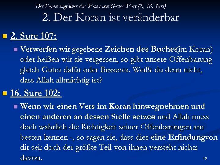 Der Koran sagt über das Wesen von Gottes Wort (2. , 16. Sure) 2.