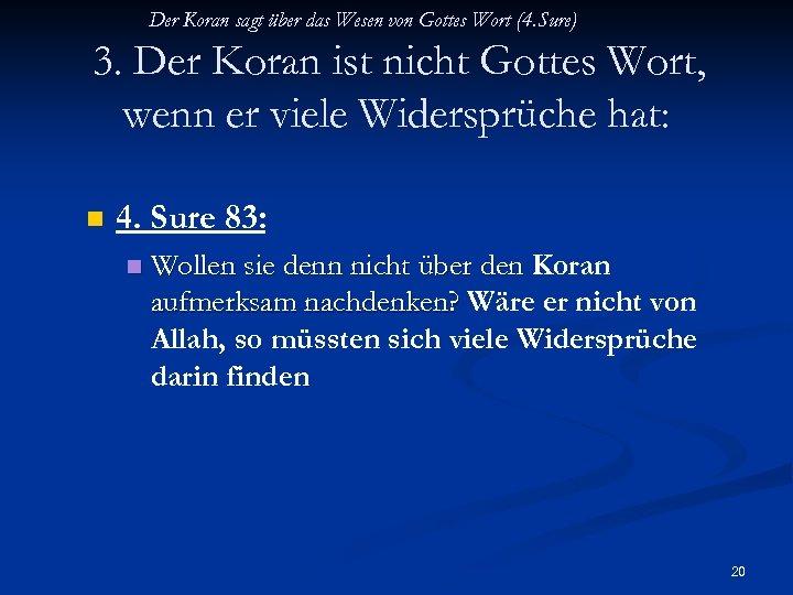 Der Koran sagt über das Wesen von Gottes Wort (4. Sure) 3. Der Koran