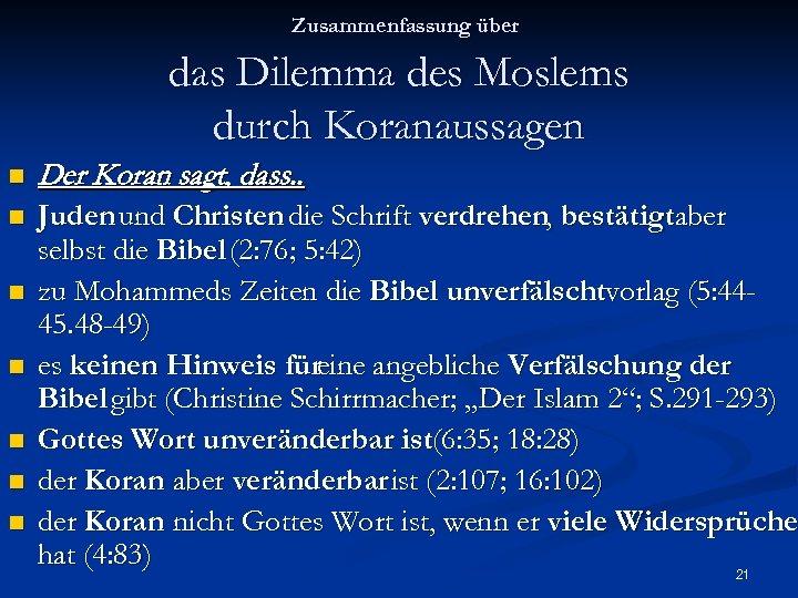 Zusammenfassung über das Dilemma des Moslems durch Koranaussagen n Der Koran sagt, dass. .